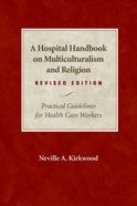 A Hospital Handbook on Multiculturalism and Religion Paperback