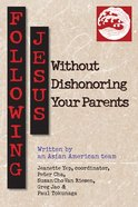 Following Jesus Without Dishonoring Your Parents eBook