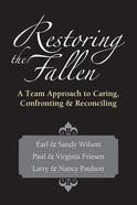 Restoring the Fallen: Team Approach to Caring... Paperback