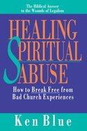Healing Spiritual Abuse Paperback
