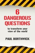 Six Dangerous Questions to Transform Your View of the World Paperback