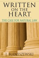 Written on the Heart: Case For Natural Law Paperback