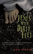 Jesus With Dirty Feet Paperback