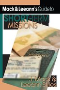 Mack and Leeann's Guide to Short Term Missions Paperback