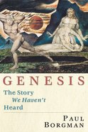 Genesis: The Story We Haven't Heard Paperback