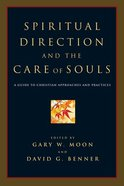 Spiritual Direction and the Care of Souls Paperback