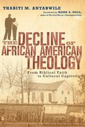 The Decline of African American Theology Paperback