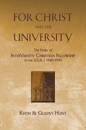 For Christ and the University Paperback