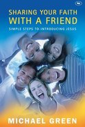 Sharing Your Faith With a Friend: Simple Steps to Introducing Jesus Pb Large Format