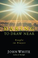 Daring to Draw Near Paperback