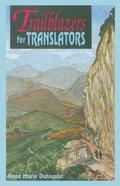 Trailblazers For Translators Paperback