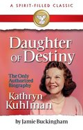 Daughter of Destiny (Commemorative Ed) (Spirit-filled Classics Series) Paperback