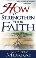 How to Strengthen Your Faith Paperback