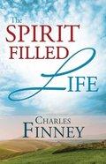 The Spirit Filled Life Paperback