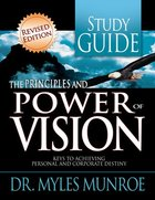 The Principles and Power of Vision (Study Guide) Paperback