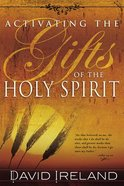 Activating the Gifts of the Holy Spirit Paperback