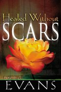 Healed Without Scars Paperback