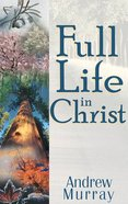 Full Life in Christ Paperback