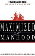 Maximized Manhood Paperback