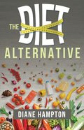 The Diet Alternative (Edition With Study Guide) Paperback