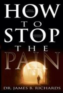 How to Stop the Pain Paperback