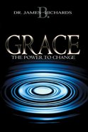 Grace the Power to Change Paperback