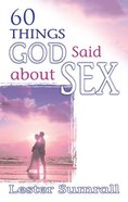 60 Things God Said About Sex Paperback