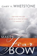 Make Fear Bow Paperback