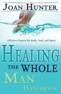 Healing the Whole Man Handbook Paperback
