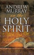 Andrew Murray on the Holy Spirit Paperback