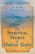 The Spiritual Secret of Hudson Taylor Paperback