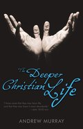 The Deeper Christian Life Paperback