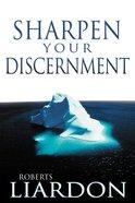 Sharpen Your Discernment Paperback