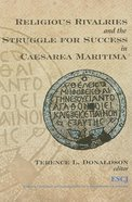 Religious Rivalries and the Struggle For Success in Caesarea Maritima Paperback