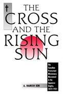The Cross and the Rising Sun (Vol 1) Hardback