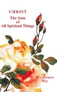Christ, the Sum of All Spiritual Things Paperback