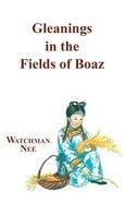 Gleanings in the Fields of Boaz Paperback