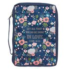 Bible Cover Large: Let All That You Do Be Done in Love, Navy Floral, Poly-Canvas Bible Cover