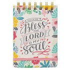 Notepad: Bless the Lord O My Soul, Floral With Elastic Band Spiral