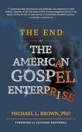 The End of American Gospel Enterprise Paperback