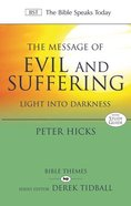 Message of Evil and Suffering: Light Into Darkness (Bible Speaks Today Themes Series) Paperback