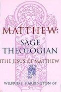 Matthew: Sage and Theologian Paperback