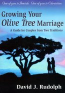 Growing Your Olive Tree Marriage: A Guide For Couples From Two Traditions Paperback