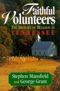 Faithful Volunteers Paperback