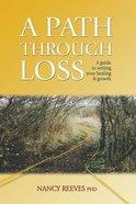 A Path Through Loss Paperback