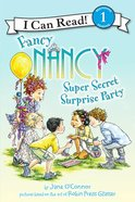 Super Secret Surprise Party (I Can Read!1/fancy Nancy Series) Paperback