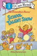 The Berenstain Bears' School Talent Show (I Can Read!1/berenstain Bears Series) Paperback