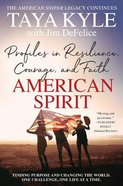 American Spirit: Profiles in Resilience, Courage, and Faith Paperback