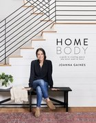 Homebody: A Guide to Creating Spaces You Never Want to Leave Hardback