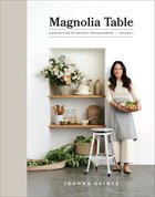 Magnolia Table: A Collection of Recipes For Gathering (Vol 2) Hardback